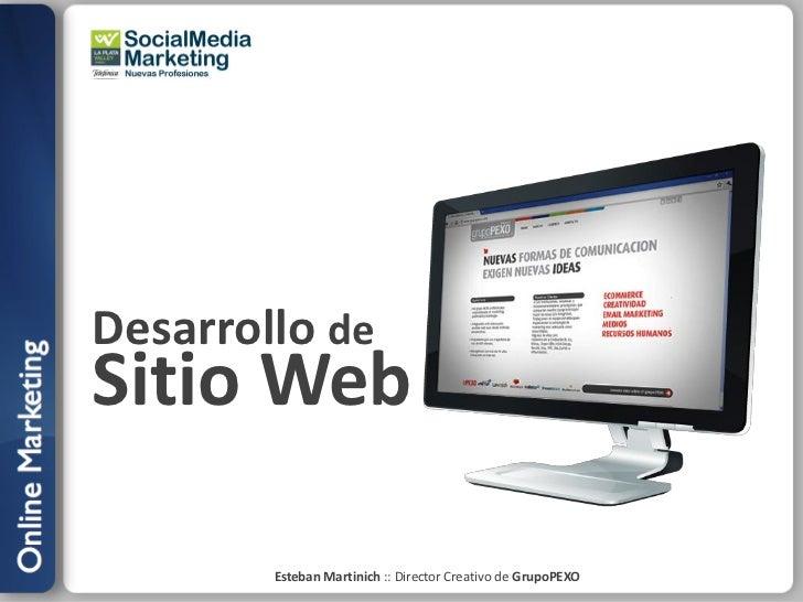 Desarrollo deSitio Web        Esteban Martinich :: Director Creativo de GrupoPEXO