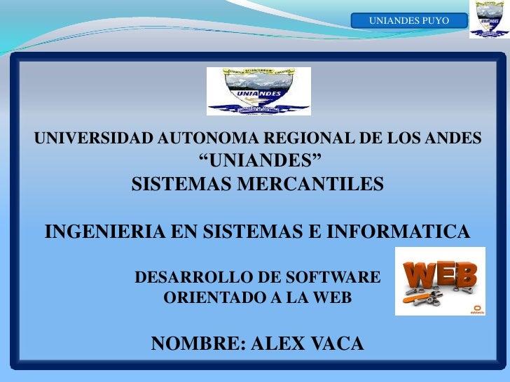 """UNIANDES PUYOUNIVERSIDAD AUTONOMA REGIONAL DE LOS ANDES               """"UNIANDES""""         SISTEMAS MERCANTILES INGENIERIA E..."""