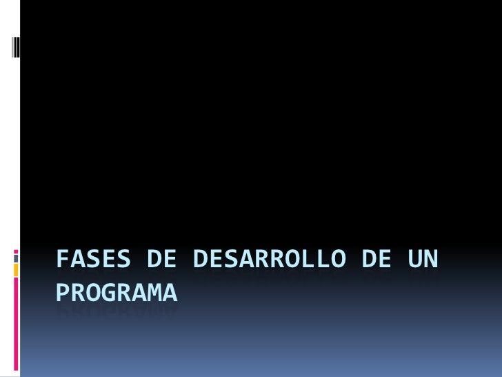 Fases de desarrollo de un programa<br />
