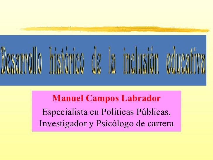 Manuel Campos Labrador Especialista en Políticas Públicas, Investigador y Psicólogo de carrera