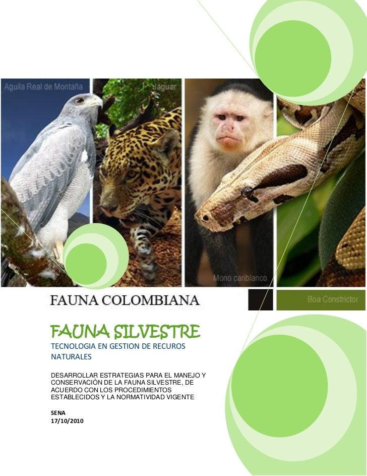 FAUNA SILVESTRETECNOLOGIA EN GESTION DE RECUROSNATURALESDESARROLLAR ESTRATEGIAS PARA EL MANEJO YCONSERVACIÓN DE LA FAUNA S...