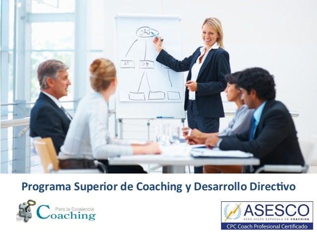Programa Superior de Coaching y Desarrollo Direc6vo