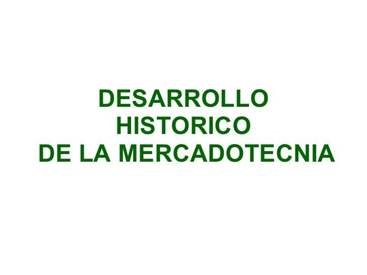 DESARROLLO HISTORICO  DE LA MERCADOTECNIA