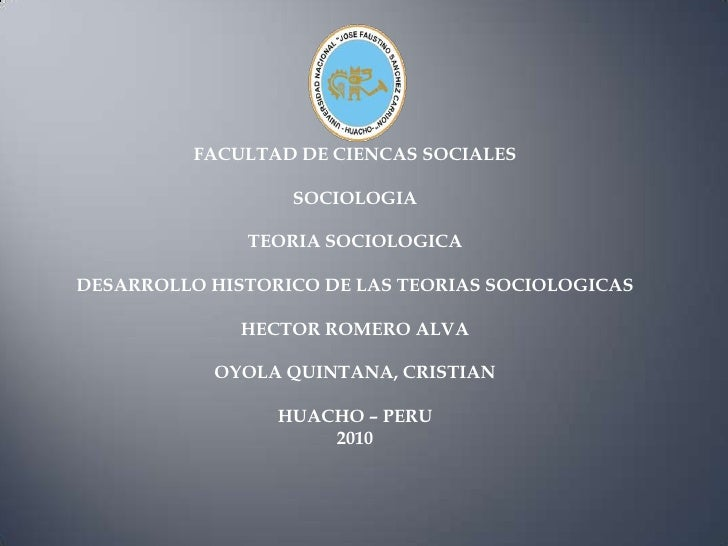 FACULTAD DE CIENCAS SOCIALES<br />SOCIOLOGIA<br />TEORIA SOCIOLOGICA<br />DESARROLLO HISTORICO DE LAS TEORIAS SOCIOLOGICAS...