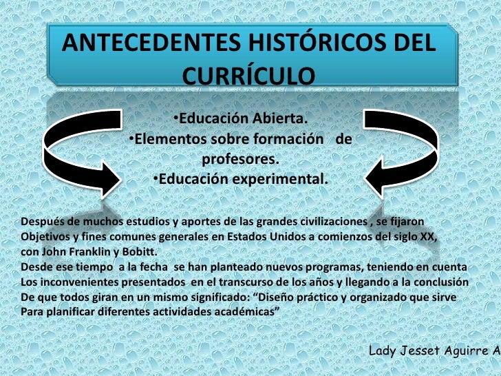 ANTECEDENTES HISTÓRICOS DEL CURRÍCULO<br /><ul><li>Educación Abierta.