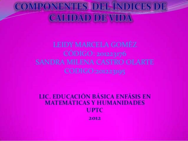 LEIDY MARCELA GOMÉZ       CÓDIGO: 201223176SANDRA MILENA CASTRO OLARTE       CODIGO:201223195LIC. EDUCACIÓN BÁSICA ENFÁSIS...