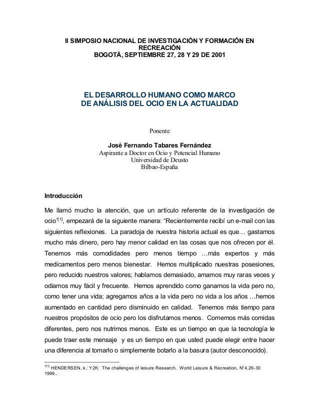 II SIMPOSIO NACIONAL DE INVESTIGACIÓN Y FORMACIÓN ENRECREACIÓNBOGOTÀ, SEPTIEMBRE 27, 28 Y 29 DE 2001EL DESARROLLO HUMANO C...