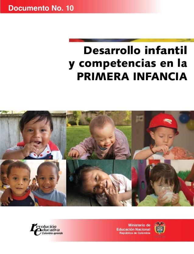 Desarrollo infantil y competencias en la Primera Infancia Documento No. 10 Ministerio de Educación Nacional República de C...