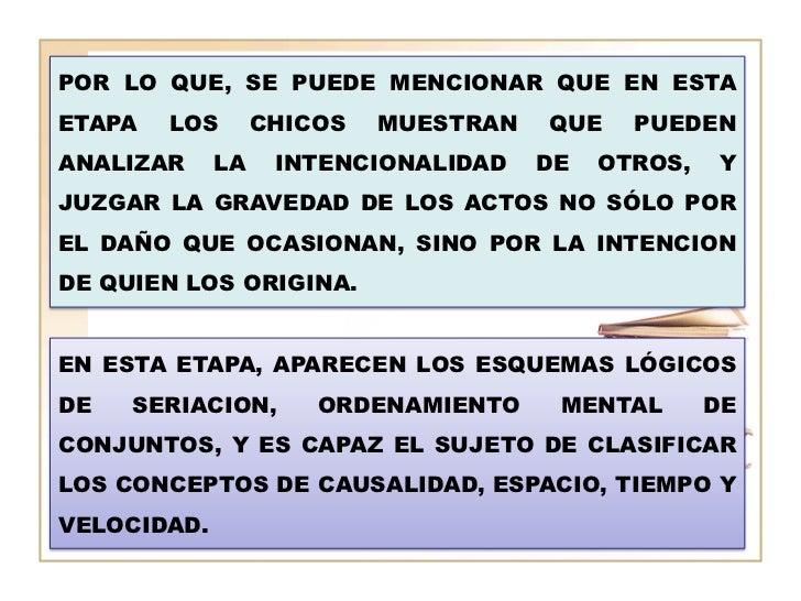 POR LO QUE, SE PUEDE MENCIONAR QUE EN ESTAETAPA   LOS       CHICOS   MUESTRAN   QUE    PUEDENANALIZAR     LA    INTENCIONA...