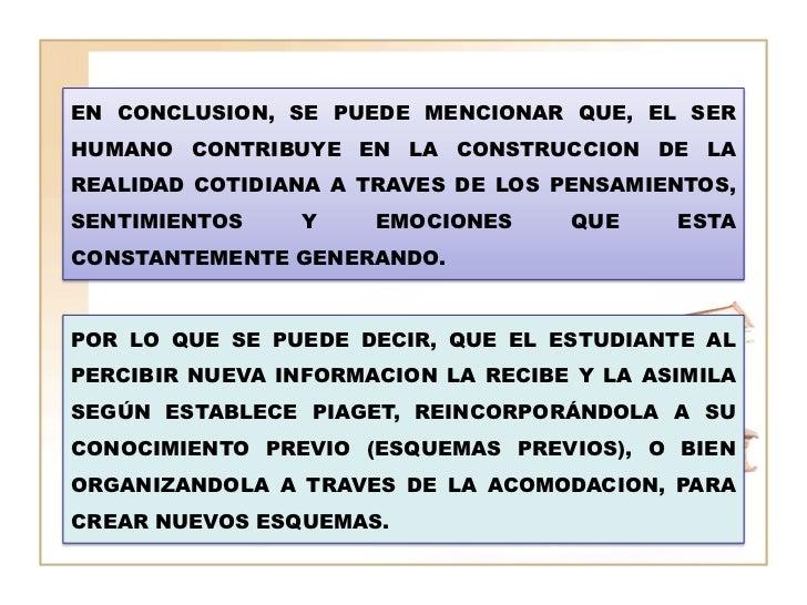 EN CONCLUSION, SE PUEDE MENCIONAR QUE, EL SERHUMANO CONTRIBUYE EN LA CONSTRUCCION DE LAREALIDAD COTIDIANA A TRAVES DE LOS ...
