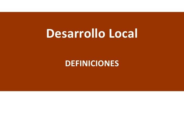 Desarrollo Local DEFINICIONES