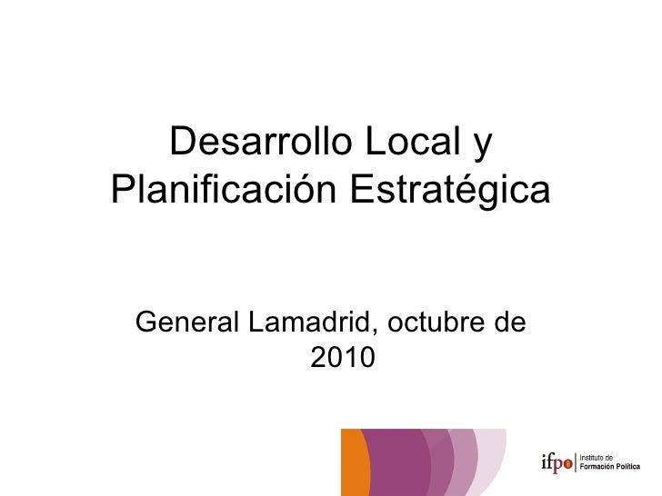 Desarrollo Local y Planificación Estratégica General Lamadrid, octubre de 2010
