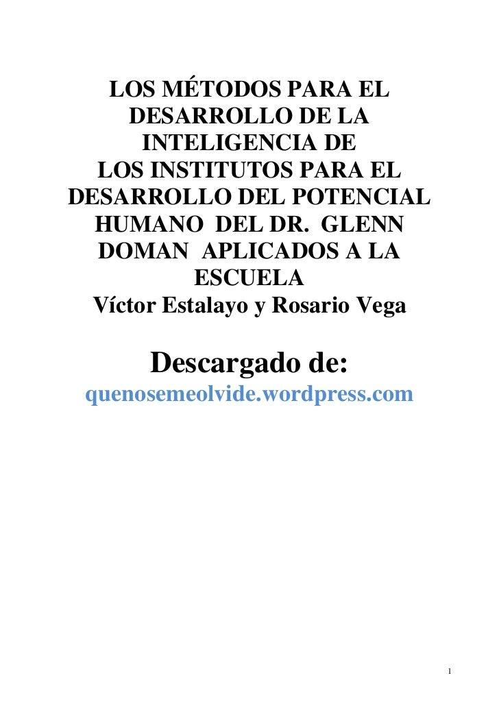 LOS MÉTODOS PARA EL     DESARROLLO DE LA       INTELIGENCIA DE  LOS INSTITUTOS PARA ELDESARROLLO DEL POTENCIAL  HUMANO DEL...