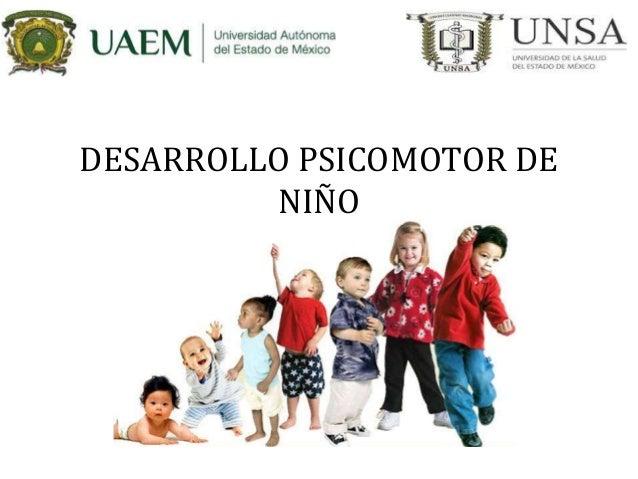 DESARROLLO PSICOMOTOR DE NIÑO