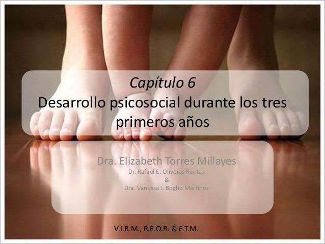 Desarrollo Humano 9na Ed. Papalia, D., Olds, S. & Feldman, R. (2005)V.I.B.M., R.E.O.R. & E.T.M. Capítulo 6 Desarrollo psic...