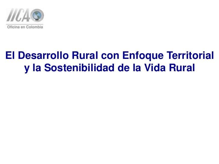 El Desarrollo Rural con Enfoque Territorial    y la Sostenibilidad de la Vida Rural