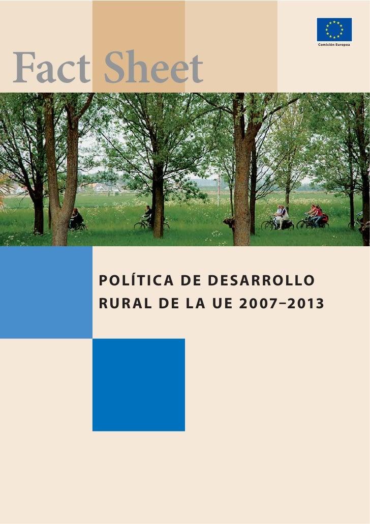 Fact Sheet                                Comisión Europea         PO LÍTIC A D E D E SARRO LLO     RUR AL DE L A UE 20 07...