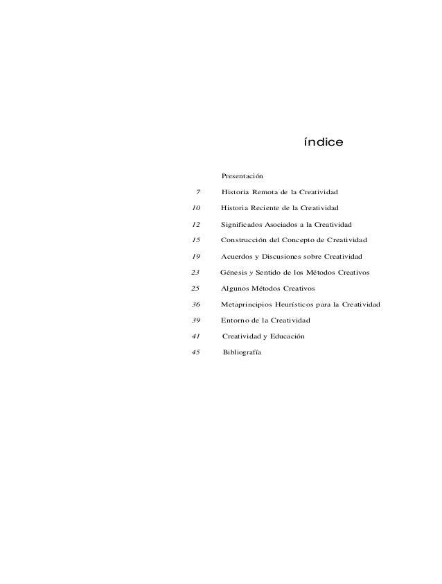 índice Presentación 7 Historia Remota de la Creatividad 10 Historia Reciente de la Creatividad 12 Significados Asociados a...