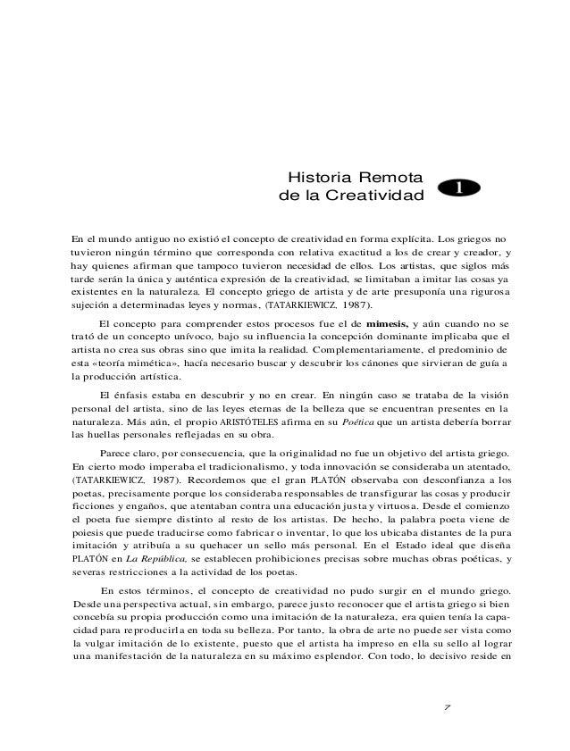 Historia Remota de la Creatividad En el mundo antiguo no existió el concepto de creatividad en forma explícita. Los griego...