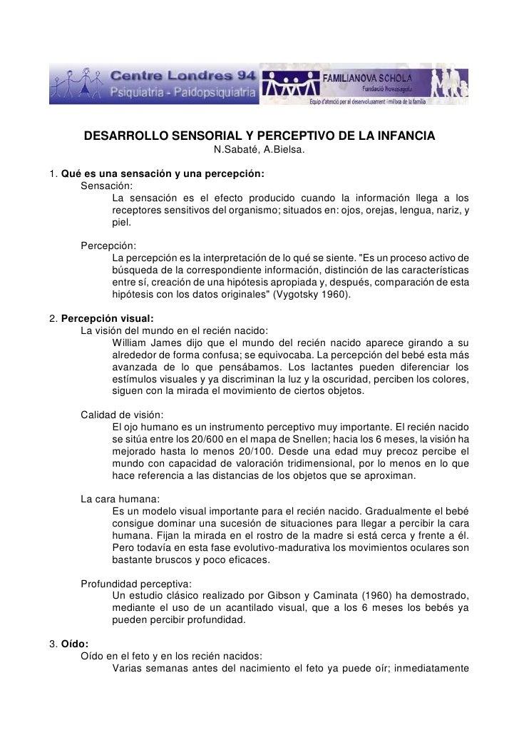 DESARROLLO SENSORIAL Y PERCEPTIVO DE LA INFANCIA                                    N.Sabaté, A.Bielsa.1. Qué es una sensa...