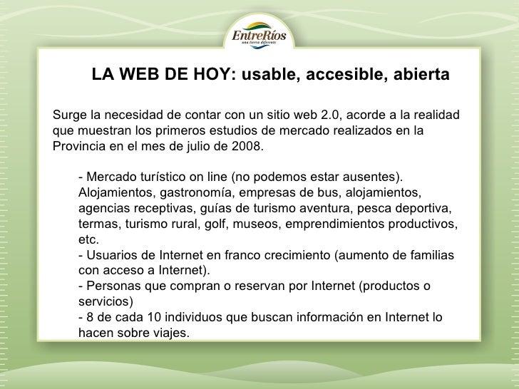 LA WEB DE HOY: usable, accesible, abiertaSurge la necesidad de contar con un sitio web 2.0, acorde a la realidadque muestr...