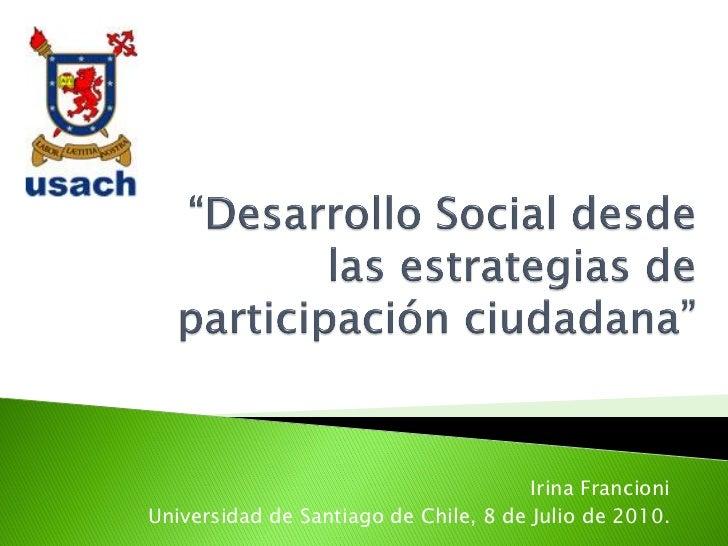 Desarrollo Social Desde Las Estrategias De ParticipacióN Ciudadanav3slide