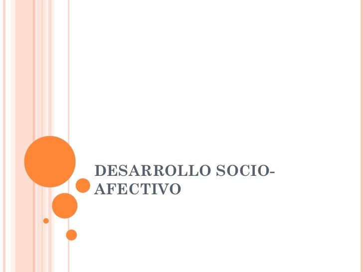 DESARROLLO SOCIO-AFECTIVO