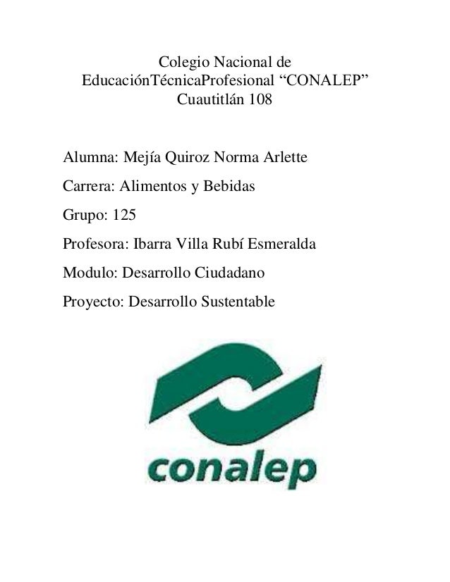 """Colegio Nacional de  EducaciónTécnicaProfesional """"CONALEP""""              Cuautitlán 108Alumna: Mejía Quiroz Norma ArletteCa..."""