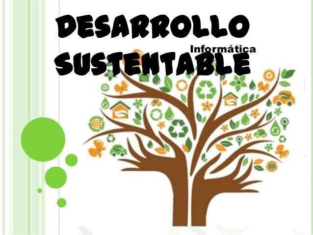 Desarrollo Sustentable Informática