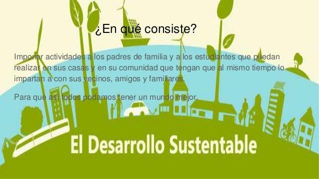 Desarrollo sustentable para la comundad - Agencias para tener estudiantes en casa ...