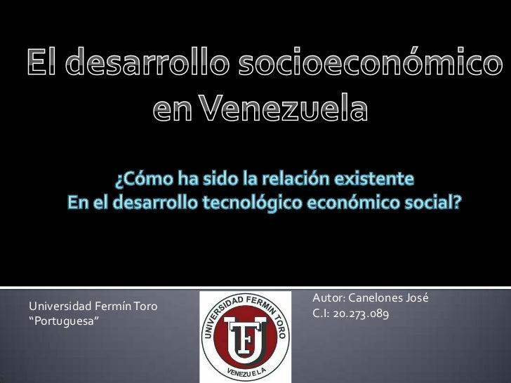 "Autor: Canelones JoséUniversidad Fermín Toro                          C.I: 20.273.089""Portuguesa"""