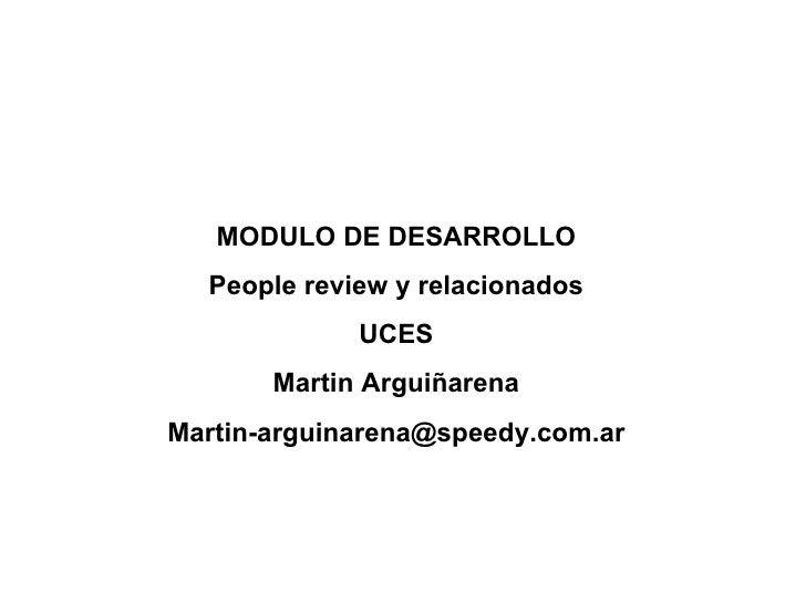 MODULO DE DESARROLLO People review y relacionados UCES Martin Argui ñarena [email_address]