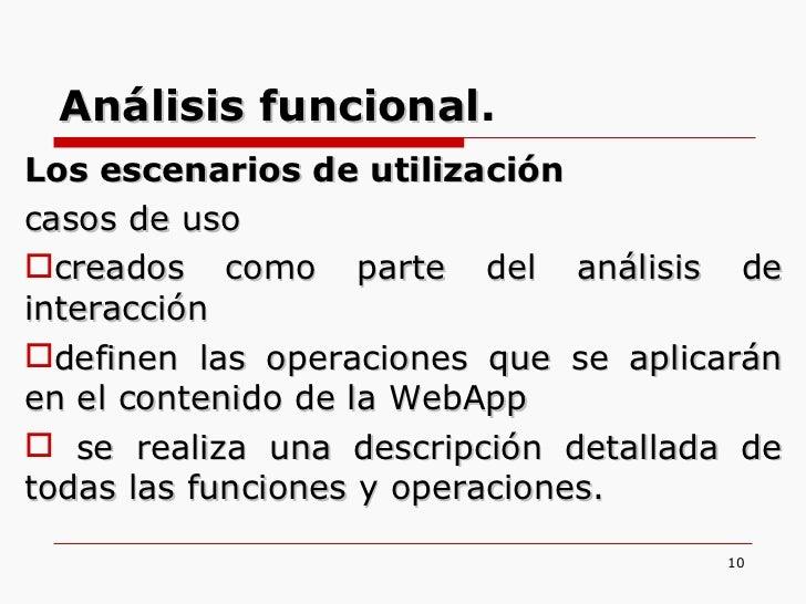 <ul><li>Los escenarios de utilización  </li></ul><ul><li>casos de uso </li></ul><ul><li>creados como parte del análisis de...