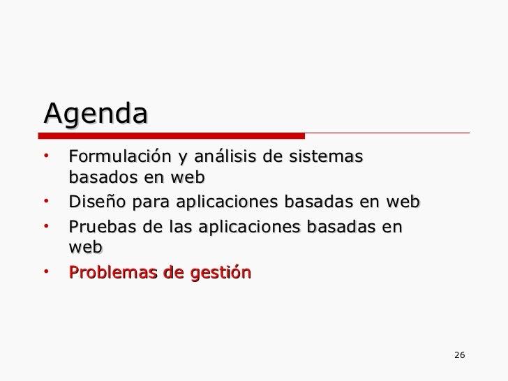 Agenda <ul><li>Formulación y análisis de sistemas basados en web </li></ul><ul><li>Diseño para aplicaciones basadas en web...
