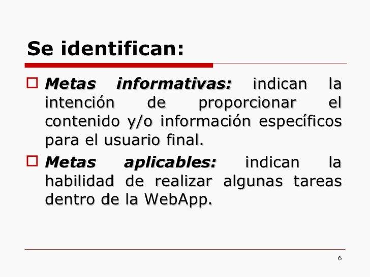 <ul><li>Metas informativas:  indican la intención de proporcionar el contenido y/o información específicos para el usuario...