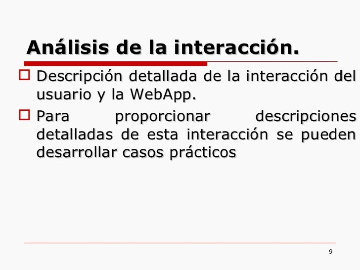 <ul><li>Descripción detallada de la interacción del usuario y la WebApp.  </li></ul><ul><li>Para proporcionar descripcione...