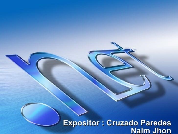 Expositor : Cruzado Paredes Naim Jhon