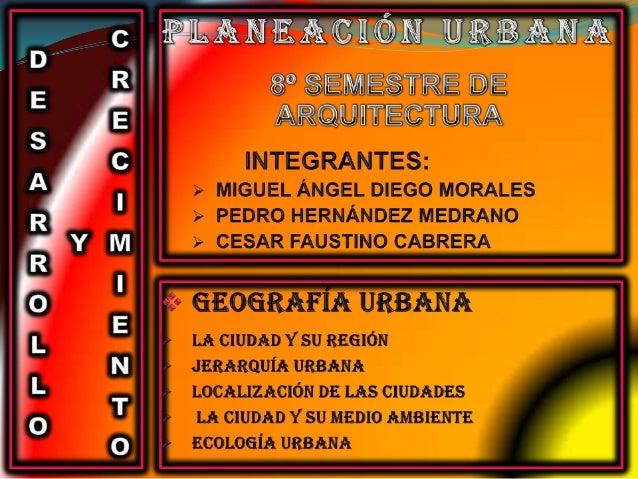 El ambiente de una ciudad se constituye por factores naturales que son las características de su medio cultural y también ...