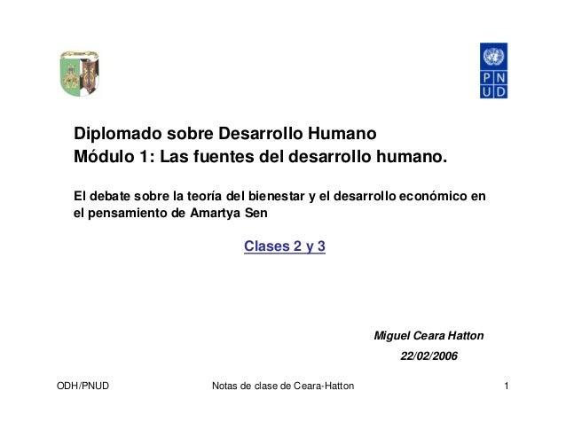 ODH/PNUD Notas de clase de Ceara-Hatton 1 Diplomado sobre Desarrollo Humano Módulo 1: Las fuentes del desarrollo humano. E...
