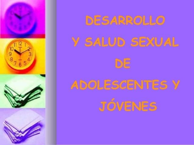 DESARROLLOY SALUD SEXUAL     DEADOLESCENTES Y   JÓVENES