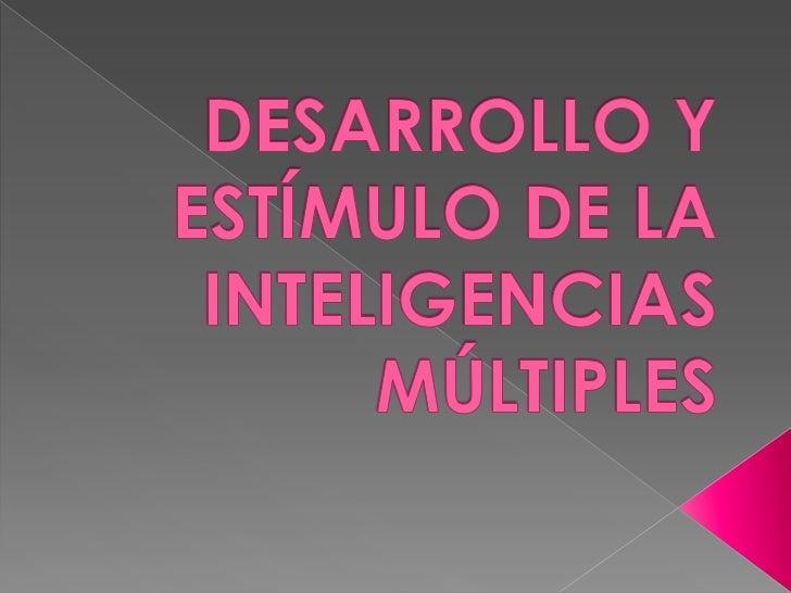 """   Desarrollo y Estímulo de Inteligencias    Múltiples"""", es una forma de brindar un    perfeccionamiento a cada una de la..."""