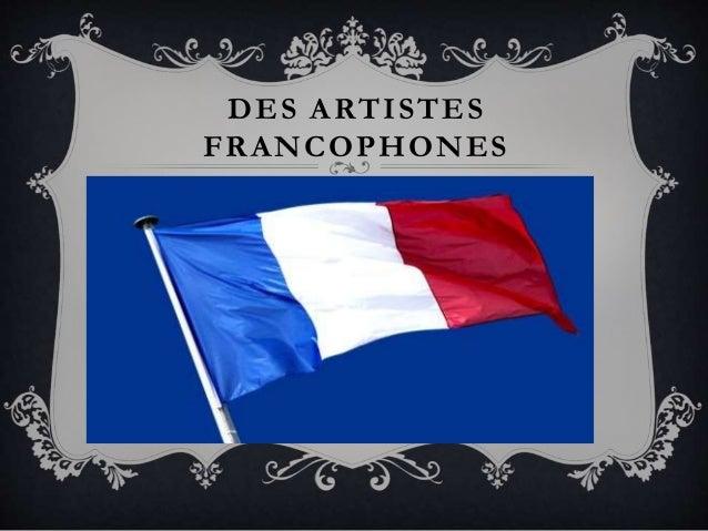 DES ARTISTES FRANCOPHONES
