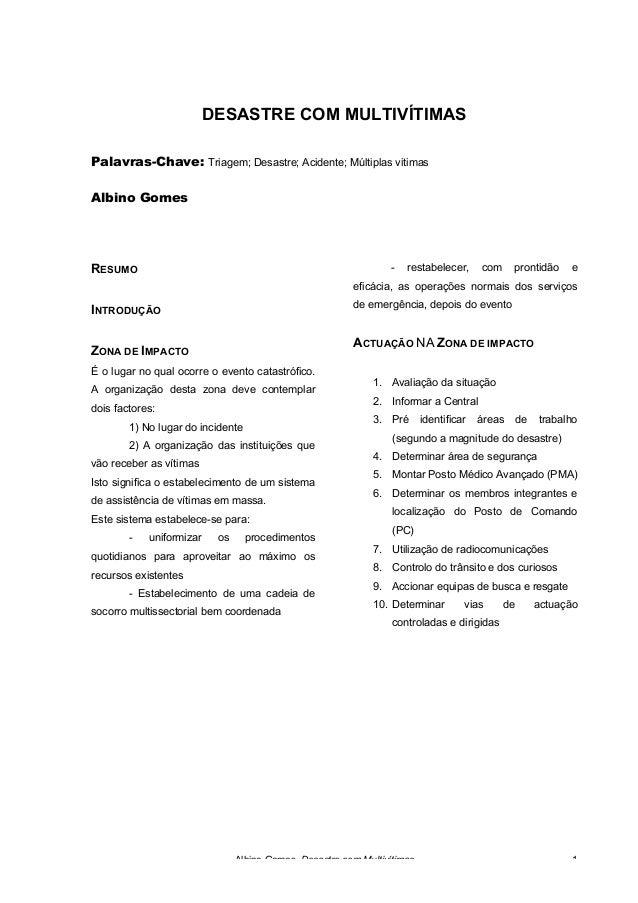 Albino Gomes, Desastre com Multivítimas 1 DESASTRE COM MULTIVÍTIMAS Palavras-Chave: Triagem; Desastre; Acidente; Múltiplas...