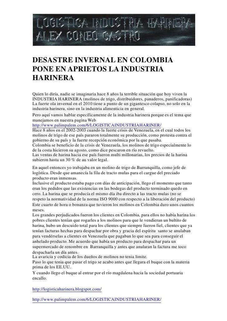 DESASTRE INVERNAL EN COLOMBIA PONE EN APRIETOS LA INDUSTRIA HARINERA <br />Quien lo diría, nadie se imaginaria hace 8 años...