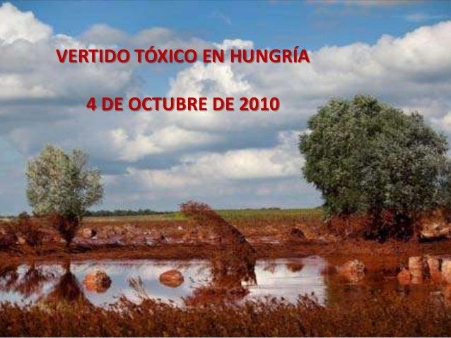 VERTIDO TÓXICO EN HUNGRÍA 4 DE OCTUBRE DE 2010