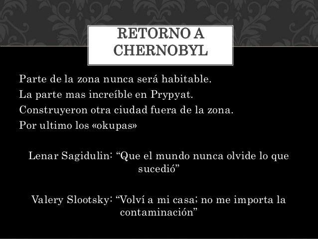 Chernobyl para muchos fue, es y seguirá siendo su hogar. Nace una nueva esperanza. Con lo rápido que ha avanzado la tecnol...