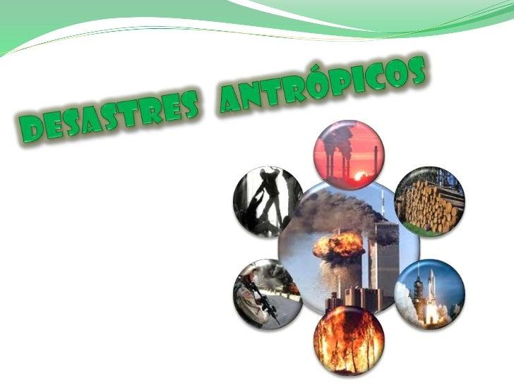 Desastres   antrópicos<br />