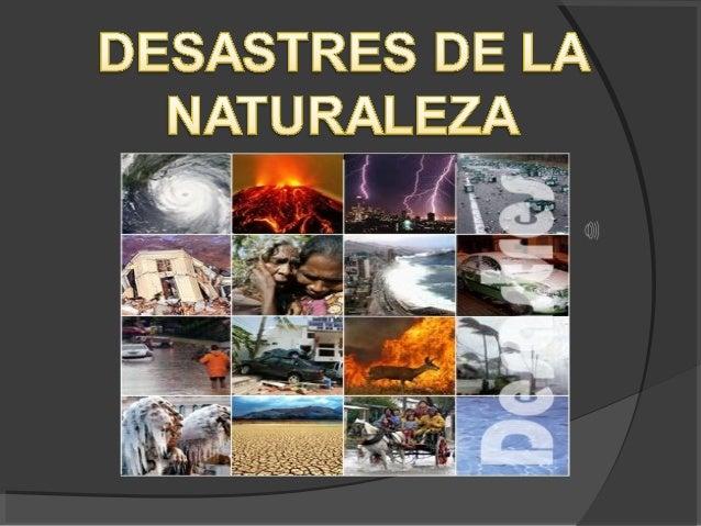 DEFINICIÓN  Los desastres son alteraciones intenses de las personas los bienes, los servicios y el medio ambiente, causad...