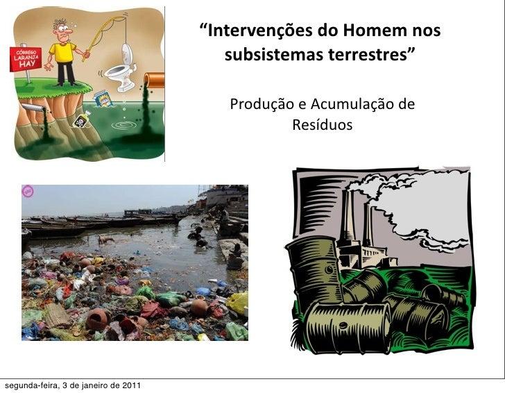 """""""IntervençõesdoHomemnos                                         subsistemasterrestres""""                               ..."""