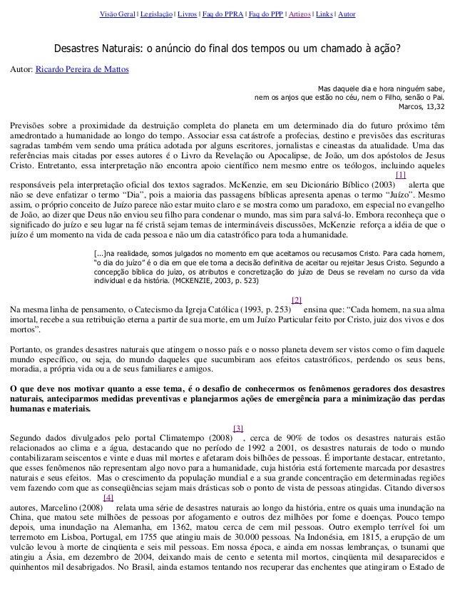 Visão Geral | Legislação | Livros | Faq do PPRA | Faq do PPP | Artigos | Links | Autor   Desastres Naturais: o anúncio do...